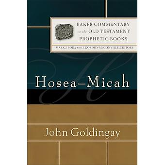 HoseaMicah by John Goldingay & Series edited by Mark Boda & Series edited by J McConville