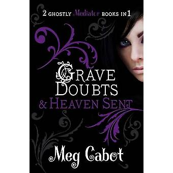 The Mediator - Grave Doubts and Heaven Sent by Meg Cabot - 97803305195