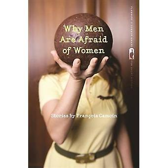 フランソワ・カモインの男性が女性を恐れる理由 - 9780820344621 本