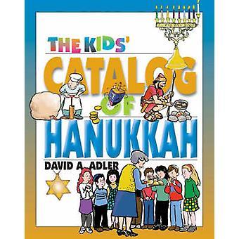 The Kids' Catalog of Hanukkah by David A. Adler - 9780827608054 Book