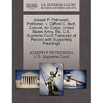 Joseph P. Petrowski - Petitioner - V. Clifford C. Nutt - Colonel - Ai