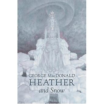 Heather and Snow by George Macdonald - Fiction - Classics - Action &a