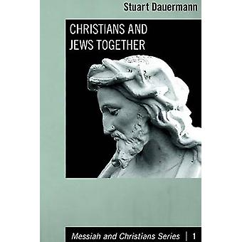 Christians and Jews Together by Stuart Dauermann - 9781606084038 Book