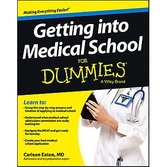 Getting into Medical School For Dummies by Carleen Eaton