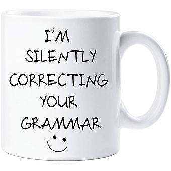 60 Second Makeover I'm Silently Correcting Your Grammar Novelty Funny Mug Present Gift