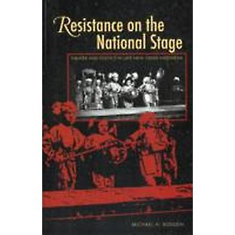 Resistance on the National Stage  Theater and Politics in Late New Order Indonesia by Michael H Bodden