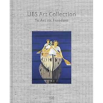 UBS Art Collection by Edited by Dieter Buchhart & Edited by Mary Rozell
