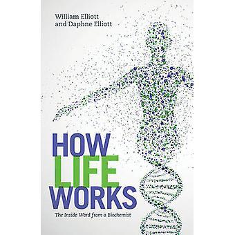 How Life Works by Daphne C. ElliottWilliam Elliott