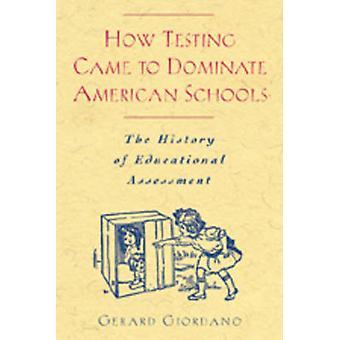 Wie Tests kamen, American Schools zu beherrschen