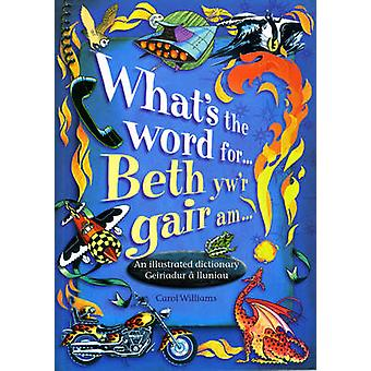 Whats the Word for... by Carol Williams