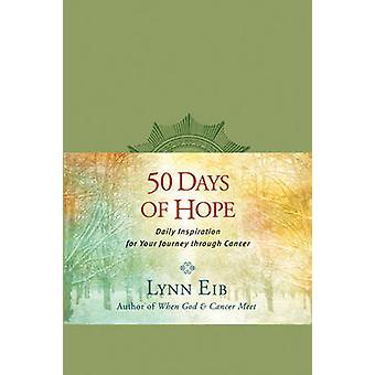 50 Days of Hope - Daily Inspiration for Your Journey Through Cancer by