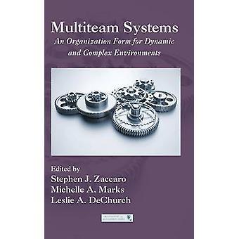 Sistemi multiteam Un modulo organizzativo per ambienti dinamici e complessi Serie di organizzazione e gestione