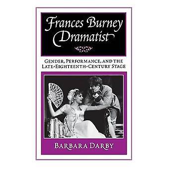 Frances Burney - Dramatiker - Kjønn - Performance - og de siste åtte