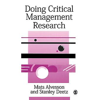 Doing Critical Management Research by Stanley A Deetz