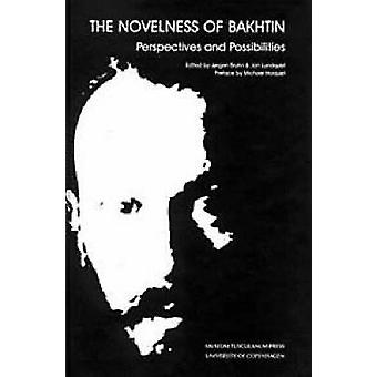 Novelness of Bakhtin  Perspectives amp Possibilities by Edited by J rgen Bruhn & Edited by Jan Lundquist
