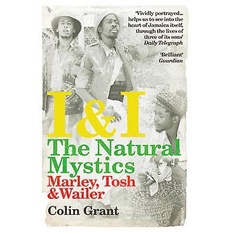 I amp I The Natural Mystics  Marley Tosh and Wailer by Colin Grant