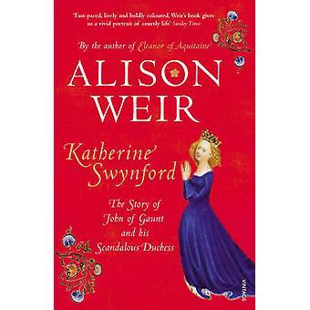 Katherine Swynford - het verhaal van Jan van Gent en zijn schandalig Duc