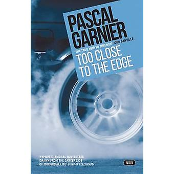 Too Close to the Edge by Pascal Garnier - 9781910477250 Book
