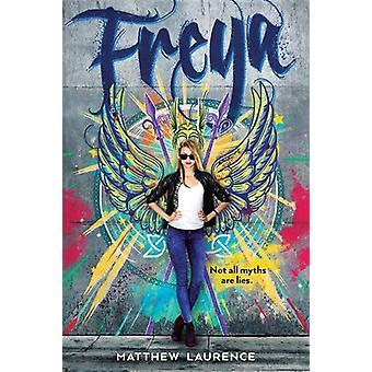 Freya by Matthew Laurence - 9781250144188 Book