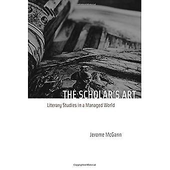 Der Gelehrte Kunst: Literaturwissenschaft in einer verwalteten Welt