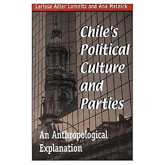 Chiles Political Culture and Parties : An Anthropological Explanation