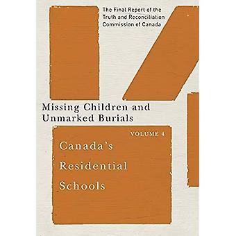 Escolas residenciais do Canadá: crianças desaparecidas enterros não marcados: Volume 4: O relatório Final da verdade e...