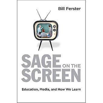 Sage på skjermen: utdanning, Media, og hvordan vi lære (Tech.edu: en Hopkins serie på utdanning og teknologi)