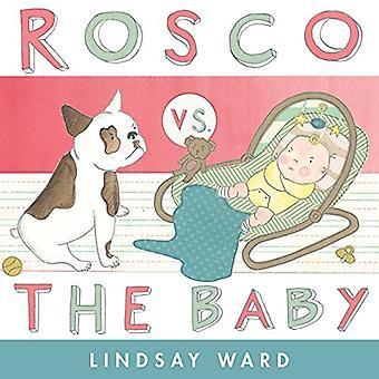 Rosco vs bébé