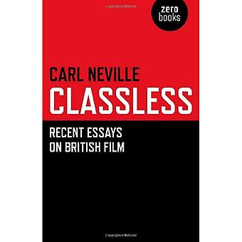 Classless: Recent Essays on British Film