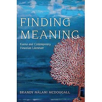Zoeken naar de betekenis: Kaona en hedendaagse Hawaiian literatuur (Critical Issues in inheemse Studies)