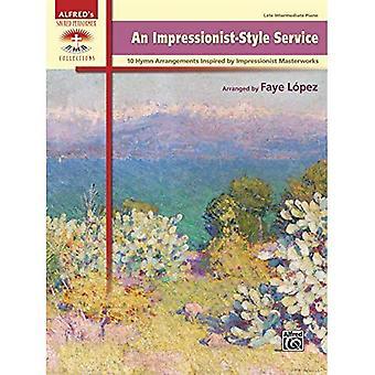 : Ein Impressionist-Stil 10 Hymne Dienstleistungsvereinbarungen inspiriert von impressionistischer Meisterwerke (Heilige Performer Sammlungen)