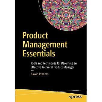 Produkt Management Essentials: Verktyg och tekniker för att bli en effektiv teknisk produktchef