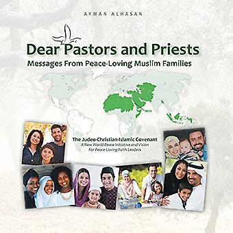 Dear Pastors and Priests: Messages from Peace-Loving Muslim Families: The Judeo-Christian-Islamic Covenant