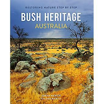 Bush patrimoine Australie - restauration Nature étape par étape, par Sarah Marti