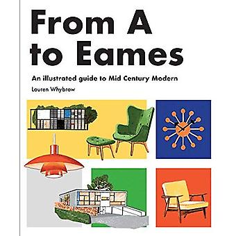 From A to Eames: A Visual� Guide to Mid-Century Modern Design
