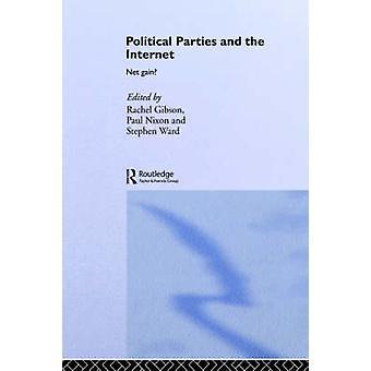 Partis politiques et l'Internet par Gibson & R. K.
