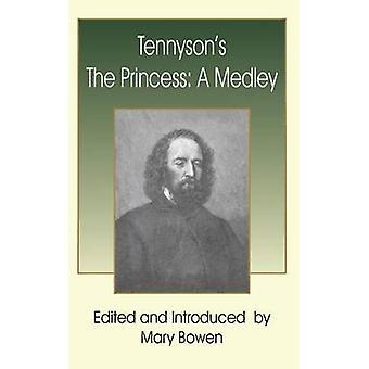 Tennysons The Princess  A Medley by Tennyson & Alfred