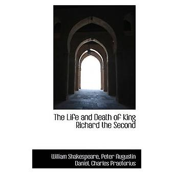 The Life and Death of King Richard the Second by Shakespeare & William