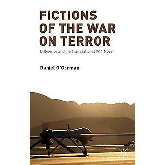 Fiktionen des Kriegs gegen den Terror Unterschied und die transnationalen 911 Roman von OGorman & Daniel
