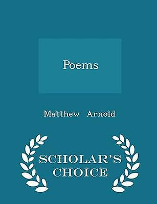 Poems  Scholars Choice Edition by Arnold & Matthew