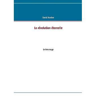 La rvolution ternelle by Hueber & David