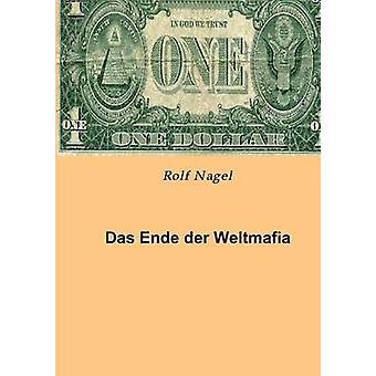 Das Ende Der Weltmafia av Nagel & Rolf