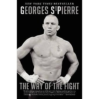 The Way of the Fight by Georges St-Pierre - 9780062195654 Book