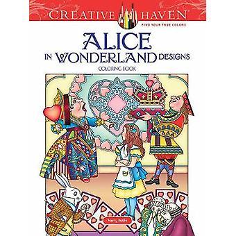 Creative Haven Alice in Wonderland Designs Coloring Book by Marty Nob