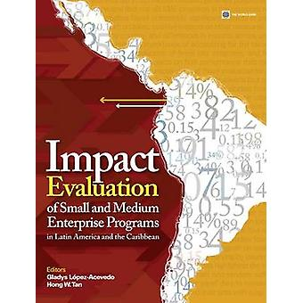 Impact Evaluation of Small and Medium Enterprise Programs in Latin Am