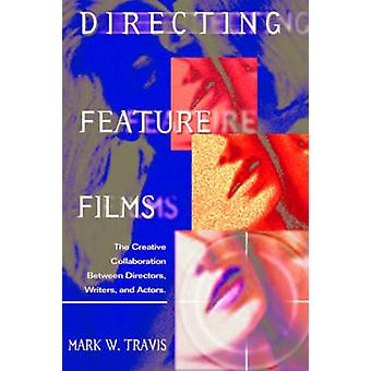 Directing Feature Films - The Creative Collaboration Between Directors