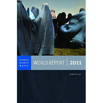 2011 Human Rights Watch World Report by Human Rights Watch - 97815832