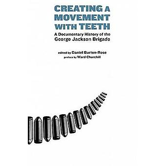 Creating a Movement with Teeth - A Documentary History of the George J