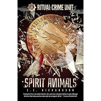 Rituell brottslighet enhet-Spirit djur av E. E. Richardson-9781781084779