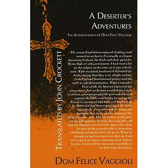 A Deserter's Adventures - The Autobiography of Dom Felice Vaggioli by